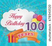 100 th birthday celebration... | Shutterstock .eps vector #678543520