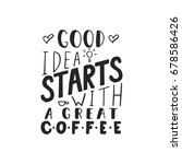 good idea starts with coffee  ... | Shutterstock .eps vector #678586426