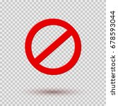 prohibit red road sign or stop... | Shutterstock .eps vector #678593044
