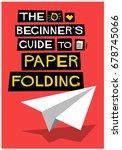 the beginner's guide to paper... | Shutterstock .eps vector #678745066