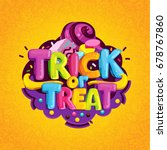 trick or treat. happy halloween ... | Shutterstock .eps vector #678767860