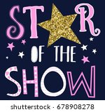 star of the show slogan for... | Shutterstock .eps vector #678908278