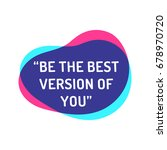 be the best version of you.... | Shutterstock .eps vector #678970720