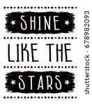 shine like the stars slogan...   Shutterstock .eps vector #678982093