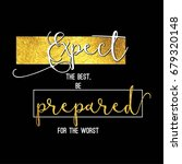 expect the best  be prepared... | Shutterstock .eps vector #679320148