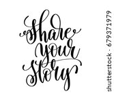 share your story black and... | Shutterstock .eps vector #679371979