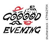 hand written words good evening.... | Shutterstock . vector #679462954