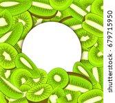 round white frame on ripe kiwi... | Shutterstock . vector #679715950