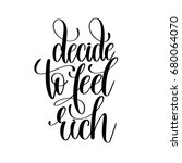 decide to feel rich black and... | Shutterstock . vector #680064070