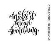make it mean something black... | Shutterstock . vector #680064610