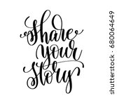 share your story black and... | Shutterstock . vector #680064649
