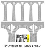 an ancient high stone viaduct.... | Shutterstock .eps vector #680117560