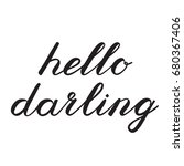 hello darling brush lettering.... | Shutterstock . vector #680367406