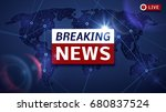 breaking world news live vector ... | Shutterstock .eps vector #680837524
