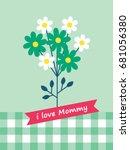 i love mommy with flower...   Shutterstock .eps vector #681056380