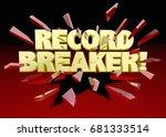 record breaker words breaking...   Shutterstock . vector #681333514