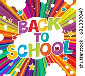 back to school. colorful poster ... | Shutterstock .eps vector #681339049