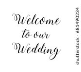 welcome to our wedding.... | Shutterstock .eps vector #681490234