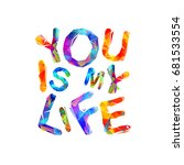 you is my life. triangular... | Shutterstock .eps vector #681533554