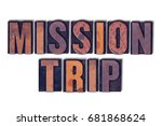 the words mission trip concept... | Shutterstock . vector #681868624