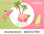 summertime. good vibes only... | Shutterstock .eps vector #682014784