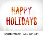 the words happy holidays... | Shutterstock . vector #682134334