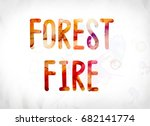 the words forest fire concept... | Shutterstock . vector #682141774