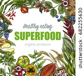 superfood  realistic sketch... | Shutterstock .eps vector #682255630