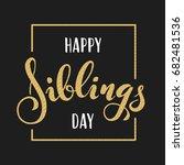 happy siblings day greeting.... | Shutterstock . vector #682481536