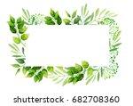 green leaves frame background.... | Shutterstock . vector #682708360