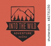 into the wild. vintage labels ... | Shutterstock .eps vector #682731250