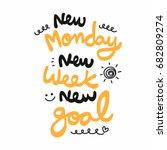 new monday new week new goal... | Shutterstock .eps vector #682809274