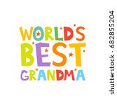 worlds best grandma letters fun ... | Shutterstock .eps vector #682855204