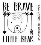 Stock vector be brave little slogan and bear head illustration vector 683077996