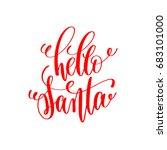 hello santa hand lettering... | Shutterstock .eps vector #683101000