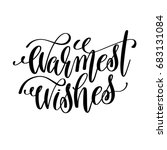 warmest wishes hand lettering... | Shutterstock . vector #683131084