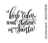 keep calm and believe in santa... | Shutterstock . vector #683142838
