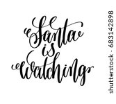 santa watching hand lettering... | Shutterstock . vector #683142898