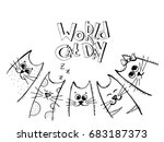 Stock vector vector background with words world cat day and hand drawn cartoon black and white cats or kittens 683187373