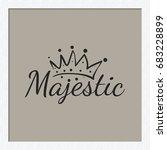 attractive majestic inscription ... | Shutterstock .eps vector #683228899