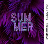 trendy neon summer tropical... | Shutterstock .eps vector #683327440
