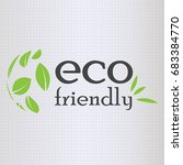 eco friendly logo with leafs ... | Shutterstock .eps vector #683384770