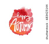 happy autumn typography quote... | Shutterstock . vector #683425144