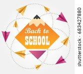 back to school. stylized school ... | Shutterstock .eps vector #683427880