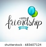 happy friendship day  holiday... | Shutterstock .eps vector #683607124