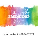 happy friendship day  holiday... | Shutterstock .eps vector #683607274