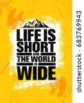 life is short and the world is... | Shutterstock .eps vector #683769943
