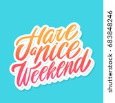 have a nice weekend. vector... | Shutterstock .eps vector #683848246