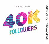 40000 followers thank you paper ... | Shutterstock .eps vector #684208354