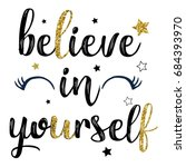 believe in yourself slogan with ... | Shutterstock .eps vector #684393970